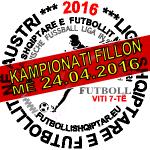 LIGA - KAMPIONATI fillon - 24.04.2016