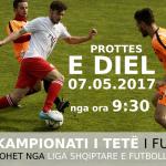 SOT- E DIEL 07.05.2017 - FILLON KAMPIONATI I TETË (2017) I FUTBOLLIT
